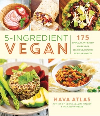 5-Ingredient Vegan Nava Atlas 9781454933557