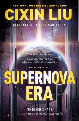 Supernova Era Cixin Liu 9781250306036