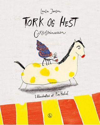 Tork og Hest - Cirkusprinsessen Louis Jensen 9788771516012