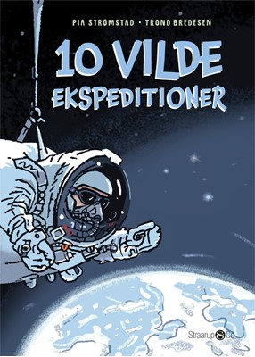 10 vilde ekspeditioner Pia Strømstad, Trond Bredesen 9788770185394