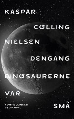 Dengang dinosaurerne var små Kaspar Colling Nielsen 9788702296082