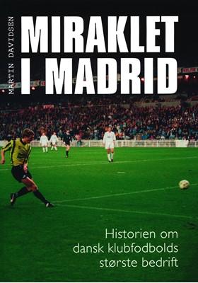 Miraklet i Madrid Martin Davidsen 9788793782020