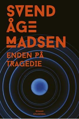 Enden på tragedie Svend Åge Madsen 9788702281347
