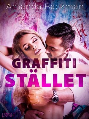 Graffitistället - erotisk novell Amanda Backman 9788726313796