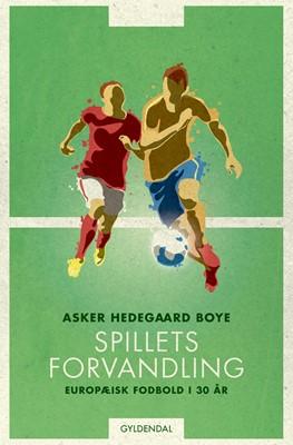 Spillets forvandling Asker Hedegaard Boye 9788702236200
