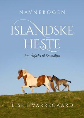 Navnebogen Islandske heste Lise Hvarregaard 9788797153307