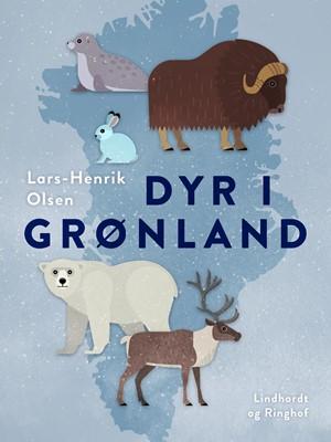 Dyr i Grønland Lars-Henrik Olsen 9788726078060