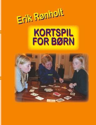 Kortspil for børn Erik Rønholt 9788743035961