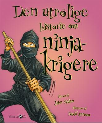 Den utrolige historie om ninjakrigere John Malam 9788770185370