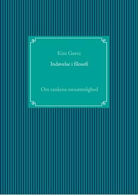 Indøvelse i filosofi Kim Gørtz 9788743035367