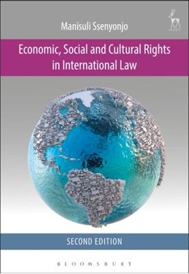Economic, Social and Cultural Rights in International Law Dr Manisuli Ssenyonjo 9781849466073