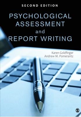 Psychological Assessment and Report Writing Karen B. Goldfinger, Andrew M. Pomerantz 9781452259109