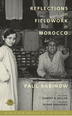 Reflections on Fieldwork in Morocco Paul Rabinow 9780520251779