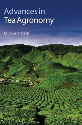 Advances in Tea Agronomy M. K. V. (Cranfield University Carr 9781107095816
