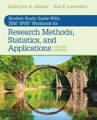 Student Study Guide With IBM (R) SPSS (R) Workbook for Research Methods, Statistics, and Applications 2e Kathrynn A. Adams, Eva K. Lawrence 9781544318677