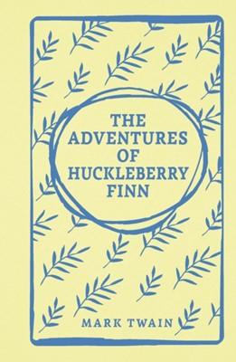 The Adventures of Huckleberry Finn Mark Twain 9781788286756