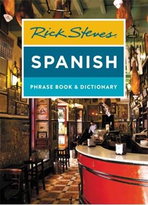 Rick Steves Spanish Phrase Book & Dictionary (Fourth Edition) Rick Steves 9781641712002