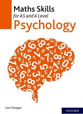 Maths Skills for AS and A Level Psychology Cara Flanagan 9780198437901
