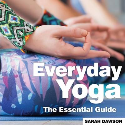 Everyday Yoga Sarah Dawson 9781910843499