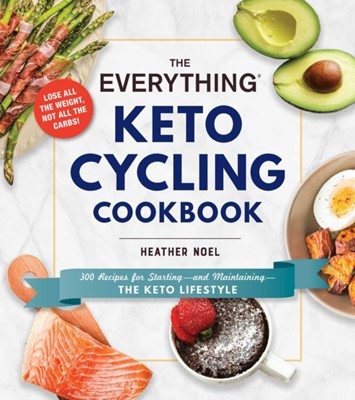The Everything Keto Cycling Cookbook Lindsay Boyers 9781507210598