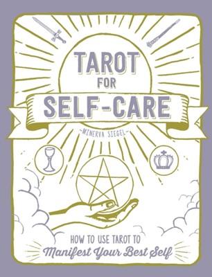 Tarot for Self-Care Minerva Siegel 9781507210970