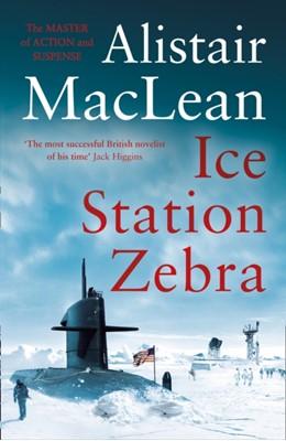 Ice Station Zebra Alistair MacLean 9780008337322