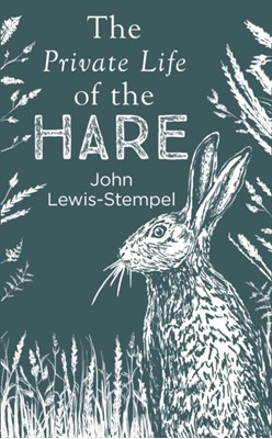 The Private Life of the Hare John Lewis-Stempel 9780857524553