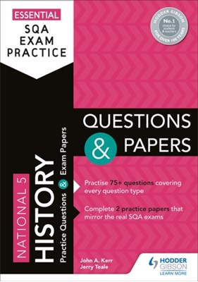 Essential SQA Exam Practice: National 5 History Questions and Papers Jerry Teale, John Kerr 9781510471887