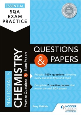 Essential SQA Exam Practice: National 5 Chemistry Questions and Papers Barry McBride 9781510471856