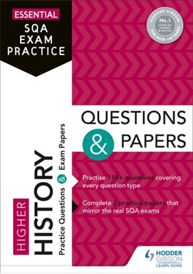 Essential SQA Exam Practice: Higher History Questions and Papers Hodder Gibson 9781510471795