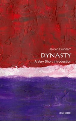 Dynasty: A Very Short Introduction Jeroen (Professor of History Duindam 9780198809081