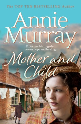 Mother and Child Annie Murray 9781509895403
