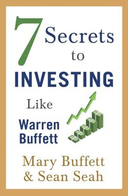 7 Secrets to Investing Like Warren Buffett Sean Seah, Mary Buffett 9781471188978