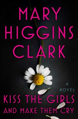 Kiss the Girls and Make Them Cry Mary Higgins Clark 9781501171703