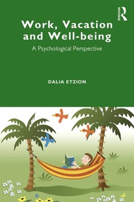 Work, Vacation and Well-being Dalia (Tel Aviv University Etzion 9781848722316