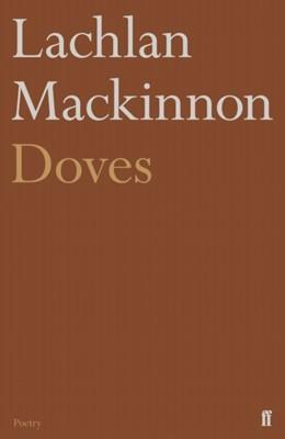 Doves Lachlan MacKinnon 9780571333325