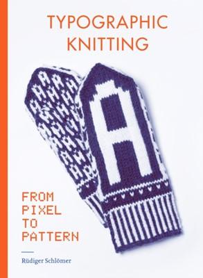 Typographic Knitting Rudiger Schloemer 9781616898540