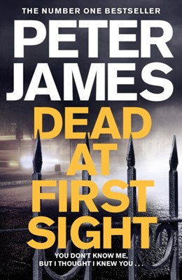 Dead at First Sight Peter James 9781509816415