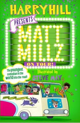Matt Millz on Tour! Harry Hill 9780571345670