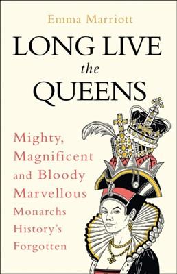 Long Live the Queens Emma Marriott 9780008355524
