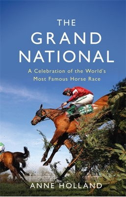 The Grand National Anne Holland 9781474611985
