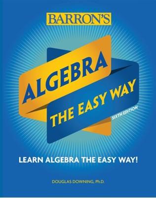 Algebra: The Easy Way Douglas Downing 9781438012131
