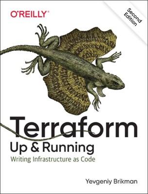 Terraform: Up & Running Yevgeniy Brikman 9781492046905