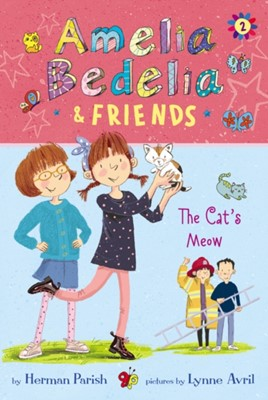Amelia Bedelia & Friends #2: Amelia Bedelia & Friends The Cat's Meow Herman Parish 9780062935212