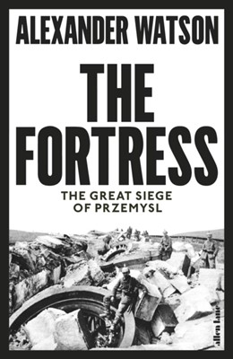 The Fortress Alexander Watson 9780241309063