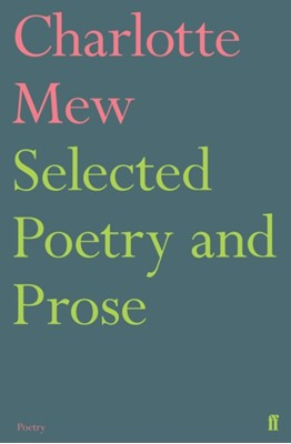 Selected Poetry and Prose Charlotte Mew 9780571316182