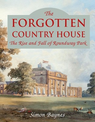 The Forgotten Country House Simon Baynes 9781846893063