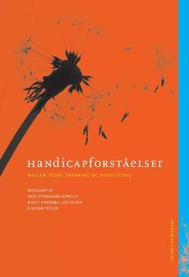 Handicapforståelser Birgit Kirkebæk, Leif Olsen, Susan Tetler, Inge Storgaard  Bonfils, Inge Storgaard Bonfils 9788750043331