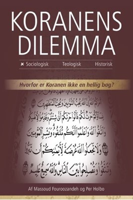 Koranens Dilemma - Sociologisk Massoud Fouroozandeh, Per Holbo 9788799495658