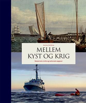 Mellem kyst og krig Rasmus Dahkberg, Rasmus Dahlberg 9788712058571